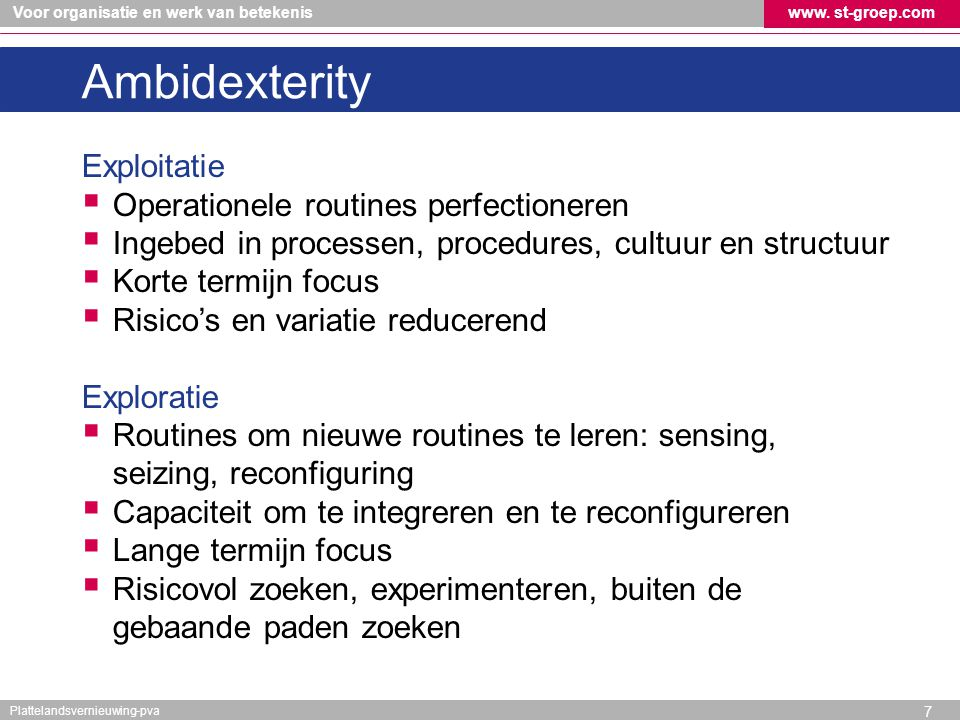 Ambidexterity Exploitatie Operationele routines perfectioneren