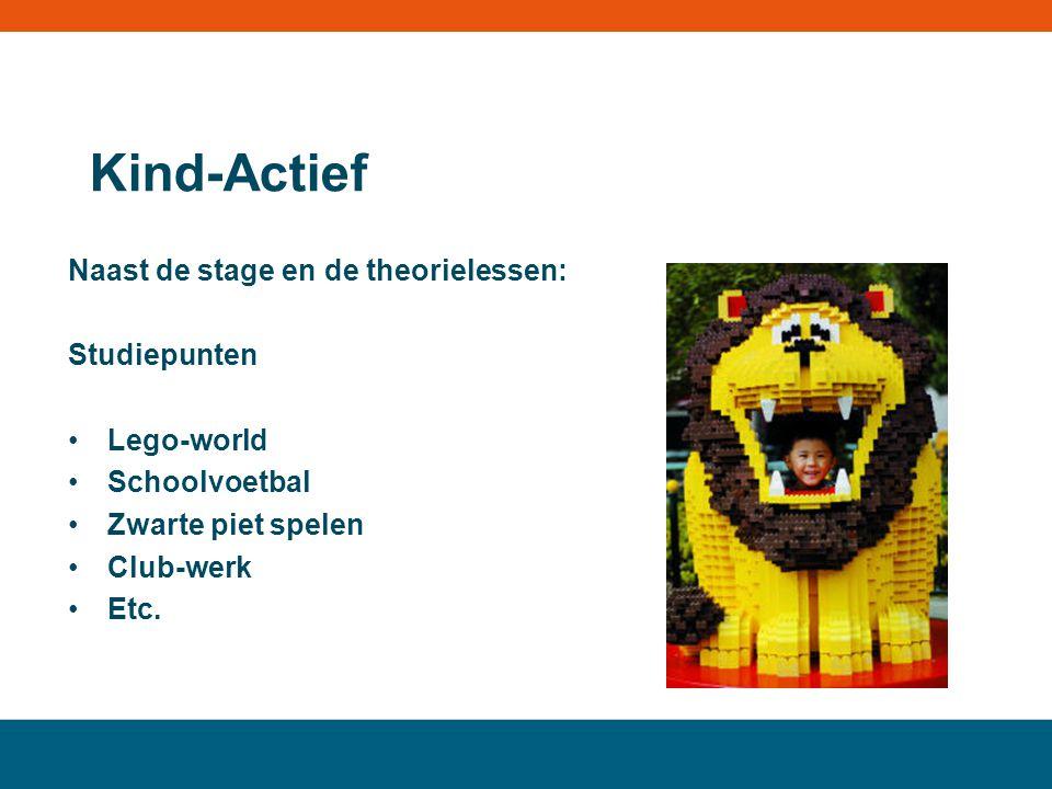 Kind-Actief Naast de stage en de theorielessen: Studiepunten