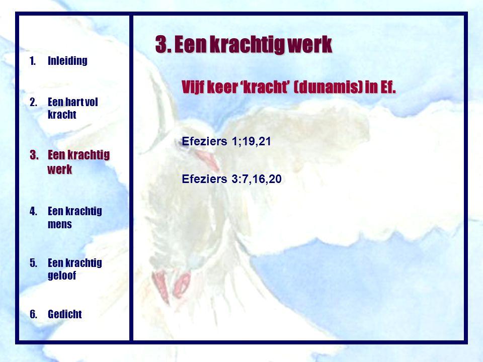 3. Een krachtig werk Vijf keer 'kracht' (dunamis) in Ef.