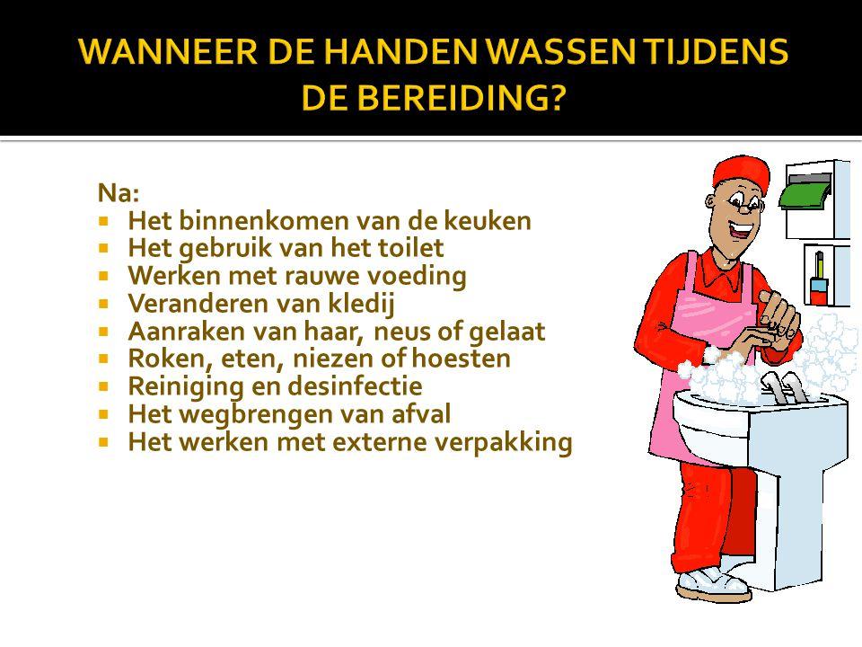 WANNEER DE HANDEN WASSEN TIJDENS DE BEREIDING