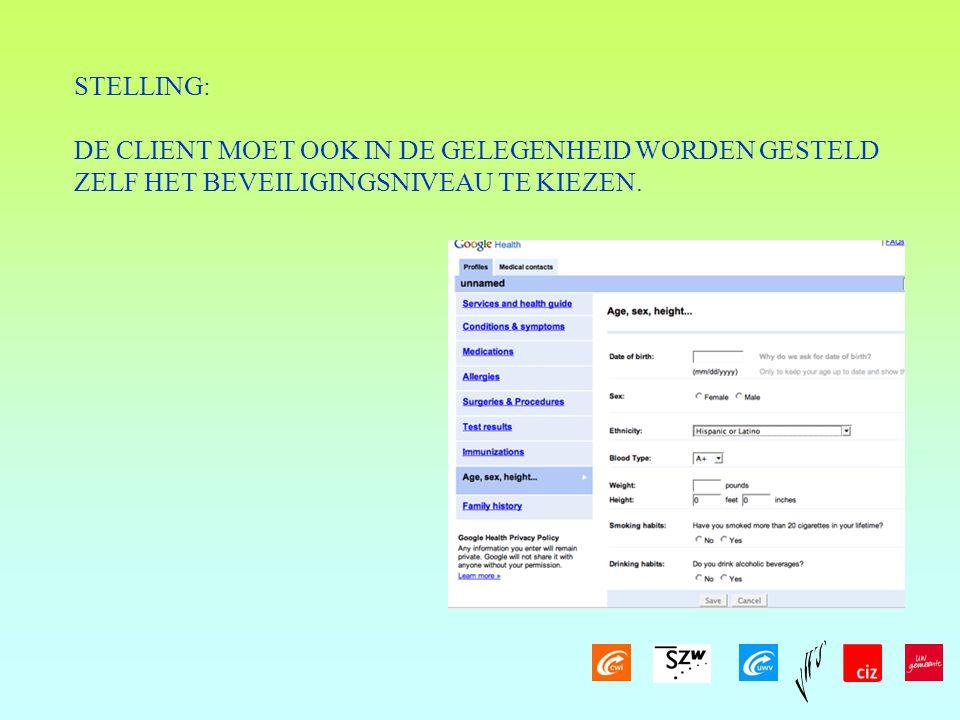 STELLING: DE CLIENT MOET OOK IN DE GELEGENHEID WORDEN GESTELD.