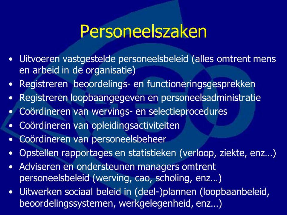 Personeelszaken Uitvoeren vastgestelde personeelsbeleid (alles omtrent mens en arbeid in de organisatie)