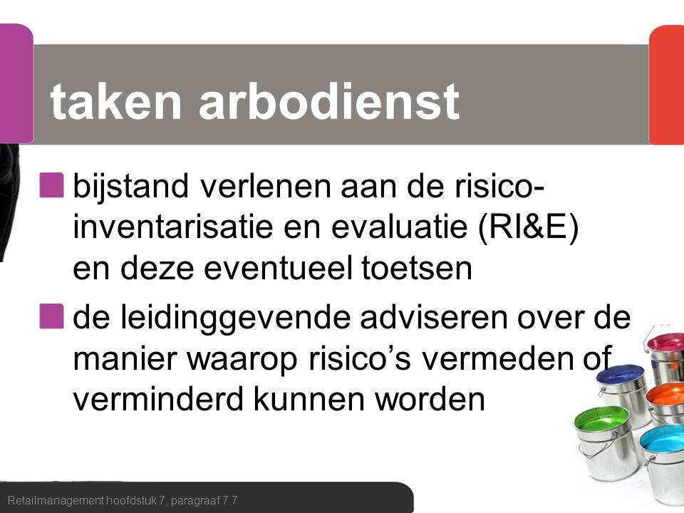 taken arbodienst bijstand verlenen aan de risico-inventarisatie en evaluatie (RI&E) en deze eventueel toetsen.