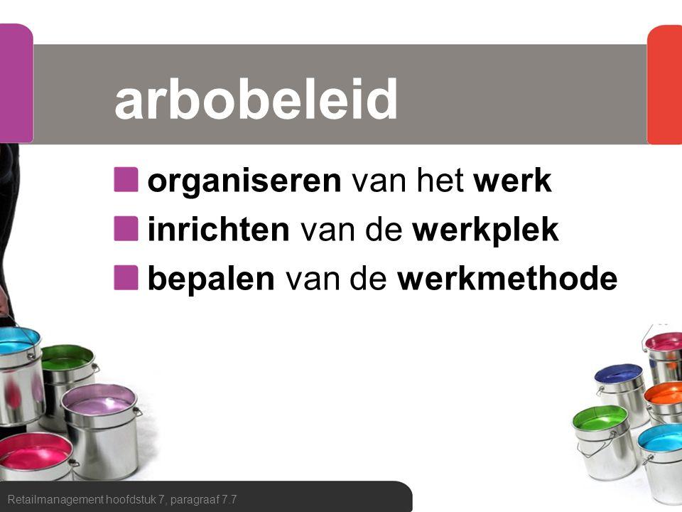 arbobeleid organiseren van het werk inrichten van de werkplek