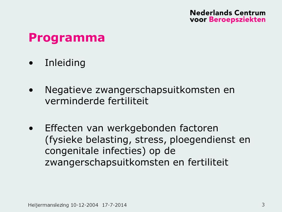 Programma Inleiding. Negatieve zwangerschapsuitkomsten en verminderde fertiliteit.