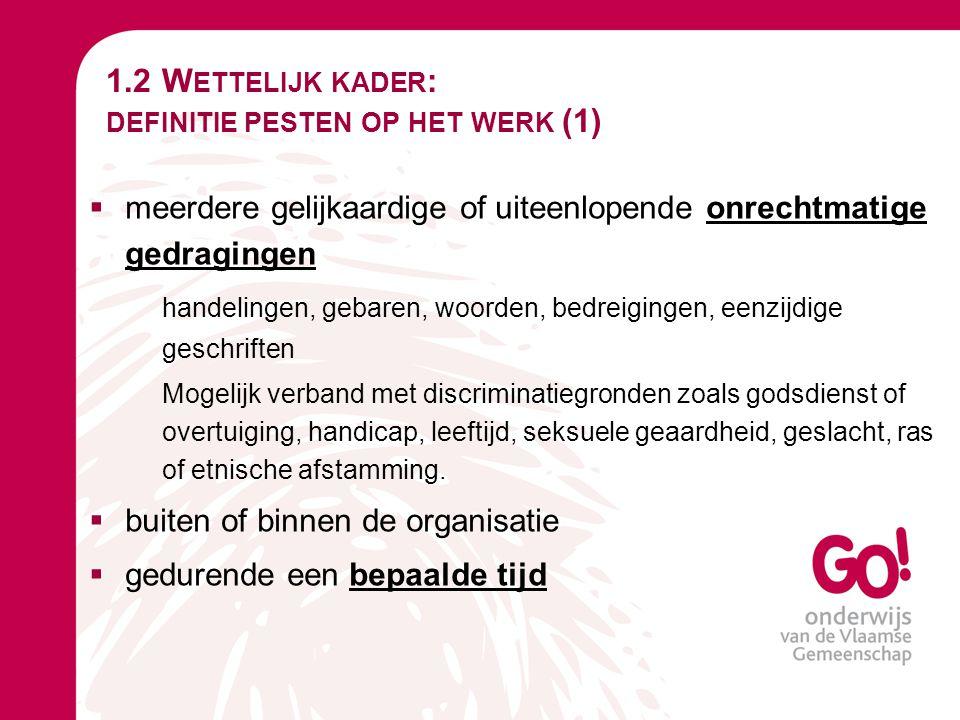 1.2 Wettelijk kader: definitie pesten op het werk (1)