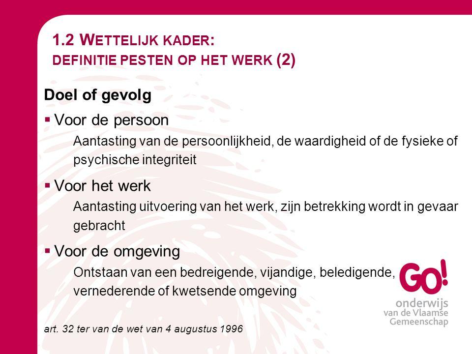 1.2 Wettelijk kader: definitie pesten op het werk (2)