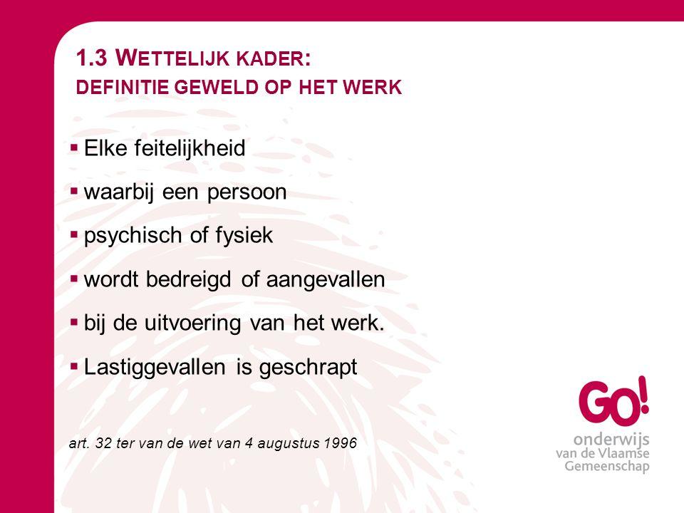 1.3 Wettelijk kader: definitie geweld op het werk