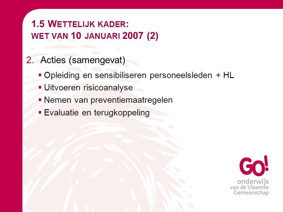 1.5 Wettelijk kader: wet van 10 januari 2007 (2)
