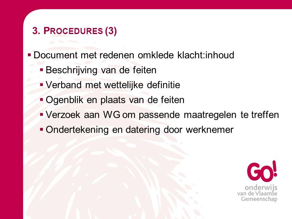 3. Procedures (3) Document met redenen omklede klacht:inhoud