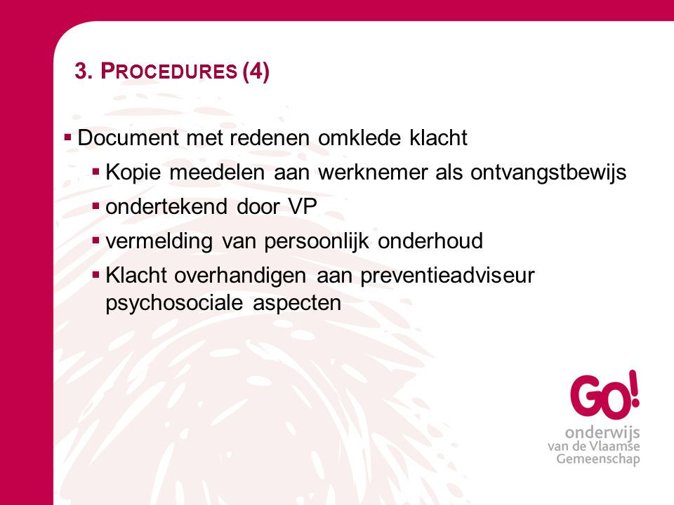 3. Procedures (4) Document met redenen omklede klacht