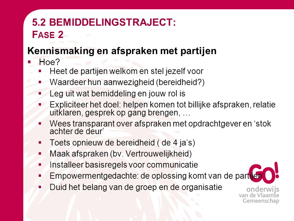 5.2 BEMIDDELINGSTRAJECT: Fase 2