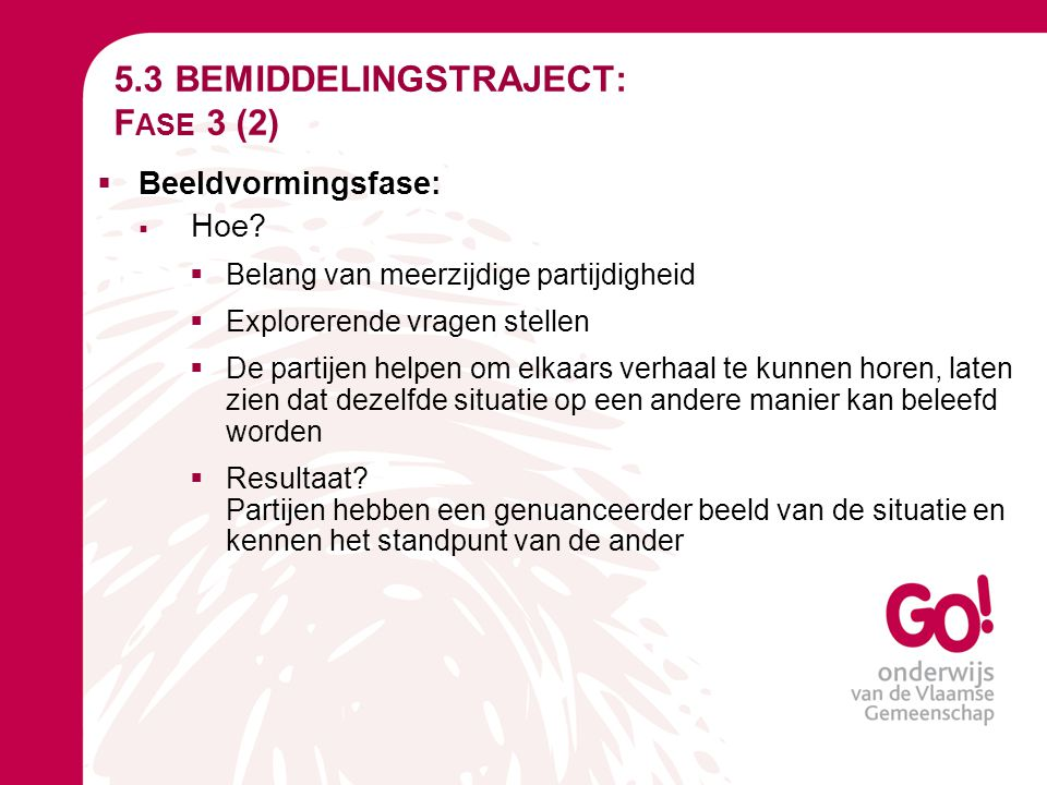 5.3 BEMIDDELINGSTRAJECT: Fase 3 (2)