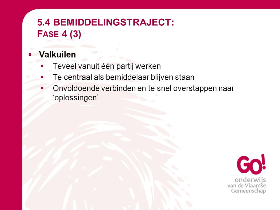 5.4 BEMIDDELINGSTRAJECT: Fase 4 (3)