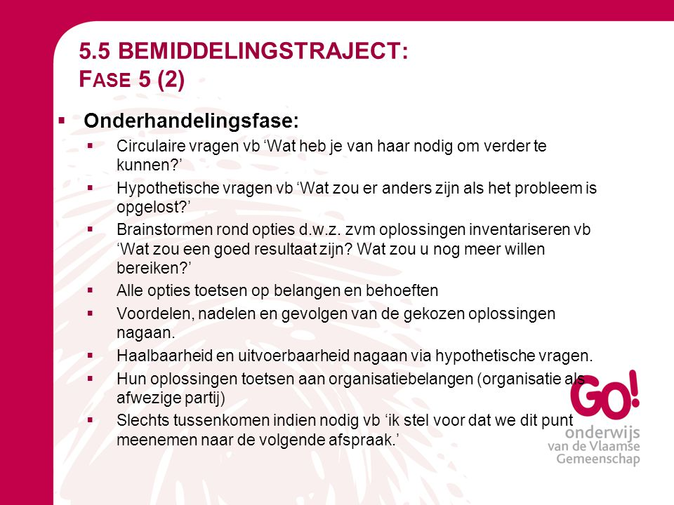 5.5 BEMIDDELINGSTRAJECT: Fase 5 (2)