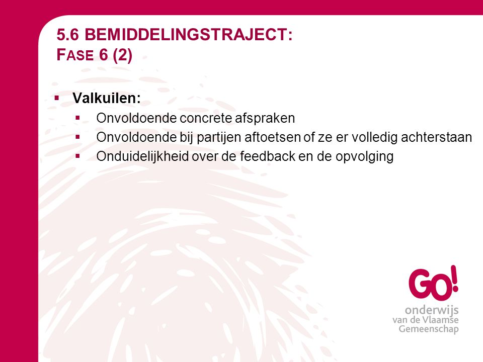 5.6 BEMIDDELINGSTRAJECT: Fase 6 (2)