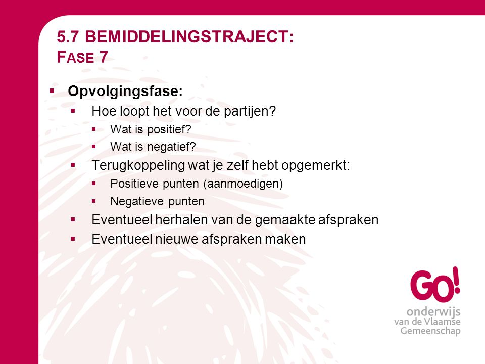 5.7 BEMIDDELINGSTRAJECT: Fase 7