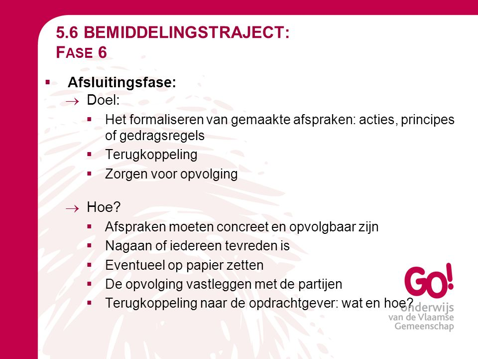 5.6 BEMIDDELINGSTRAJECT: Fase 6