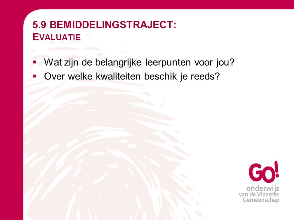 5.9 BEMIDDELINGSTRAJECT: Evaluatie