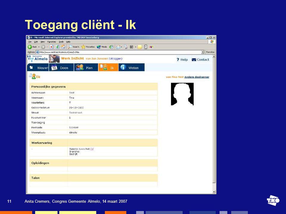 Toegang cliënt - Ik Anita Cremers, Congres Gemeente Almelo, 14 maart 2007