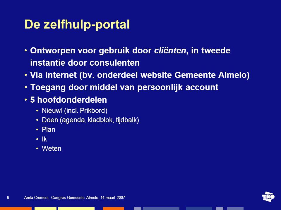 De zelfhulp-portal Ontworpen voor gebruik door cliënten, in tweede instantie door consulenten. Via internet (bv. onderdeel website Gemeente Almelo)
