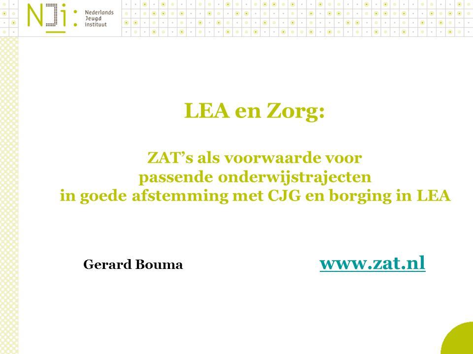 LEA en Zorg: ZAT's als voorwaarde voor passende onderwijstrajecten in goede afstemming met CJG en borging in LEA