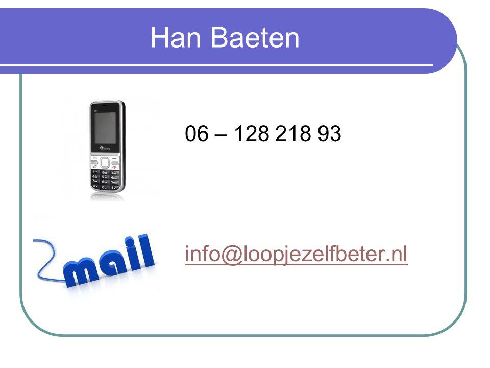 Han Baeten 06 – 128 218 93 info@loopjezelfbeter.nl