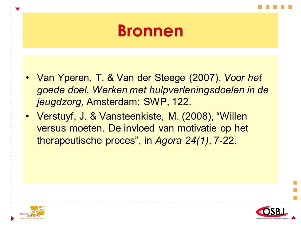 Bronnen Van Yperen, T. & Van der Steege (2007), Voor het goede doel. Werken met hulpverleningsdoelen in de jeugdzorg, Amsterdam: SWP, 122.