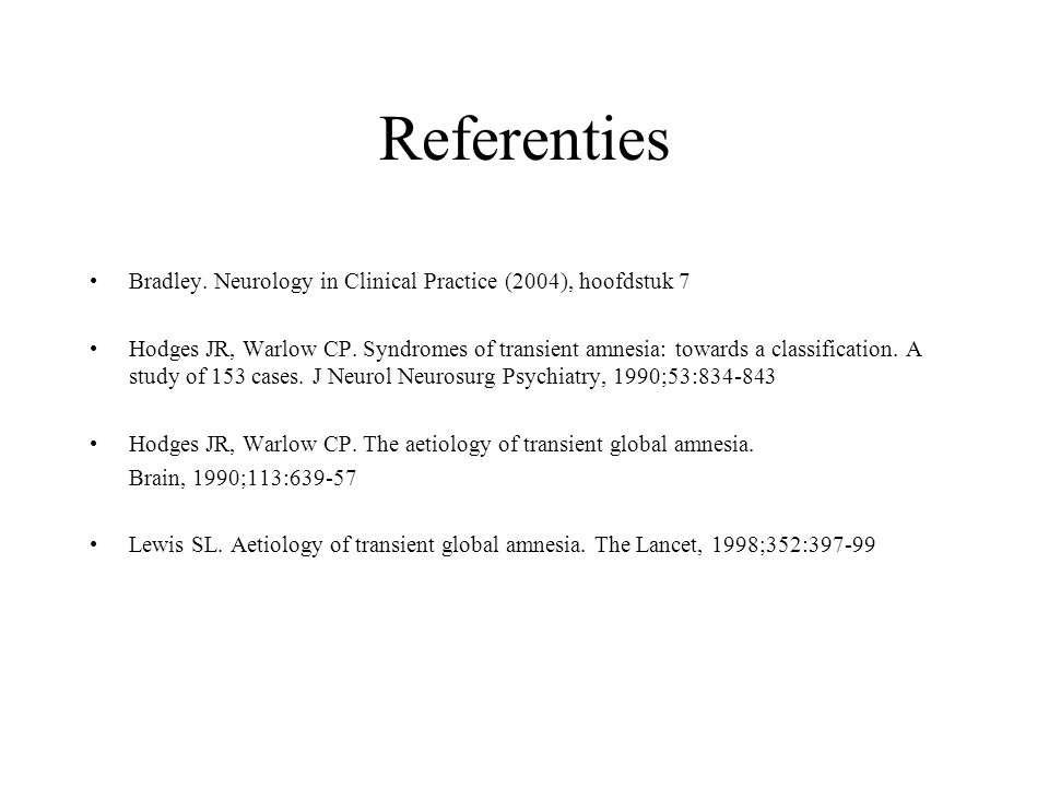 Referenties Bradley. Neurology in Clinical Practice (2004), hoofdstuk 7.