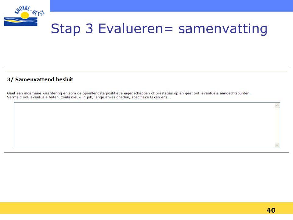 Stap 3 Evalueren= samenvatting