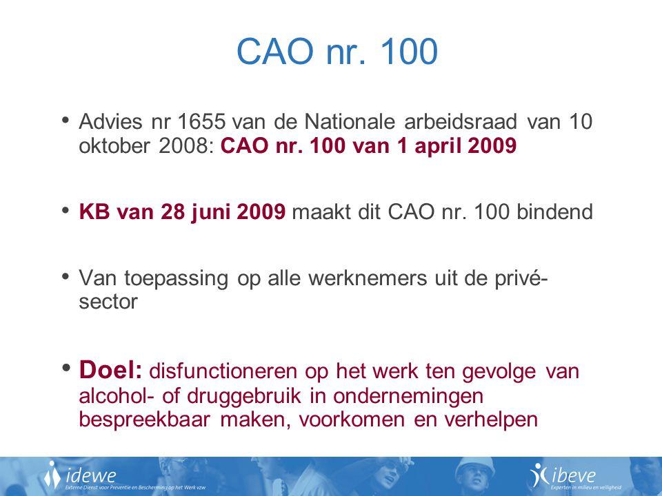 CAO nr. 100 Advies nr 1655 van de Nationale arbeidsraad van 10 oktober 2008: CAO nr. 100 van 1 april 2009.