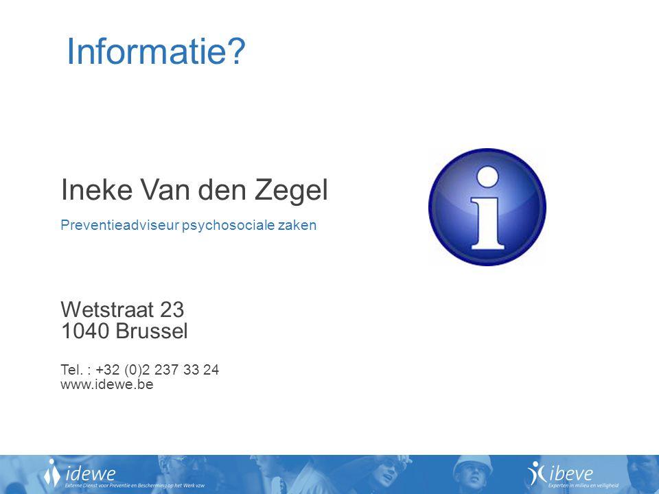 Informatie Ineke Van den Zegel Wetstraat 23 1040 Brussel