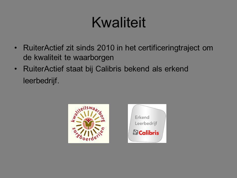 Kwaliteit RuiterActief zit sinds 2010 in het certificeringtraject om de kwaliteit te waarborgen.