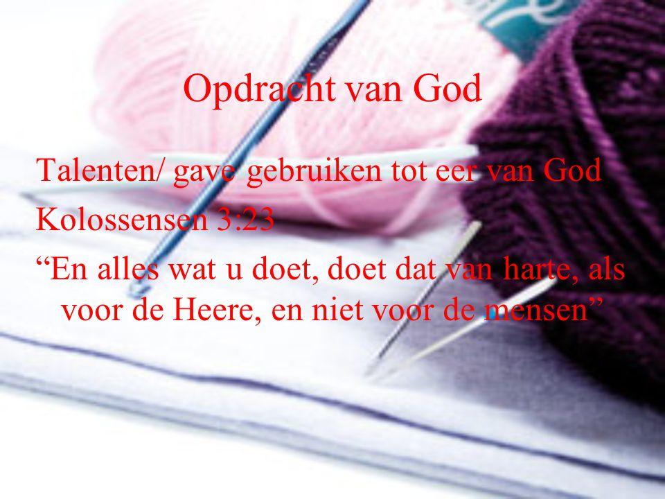 Opdracht van God Talenten/ gave gebruiken tot eer van God