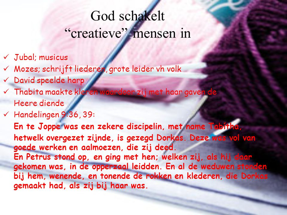 God schakelt creatieve mensen in