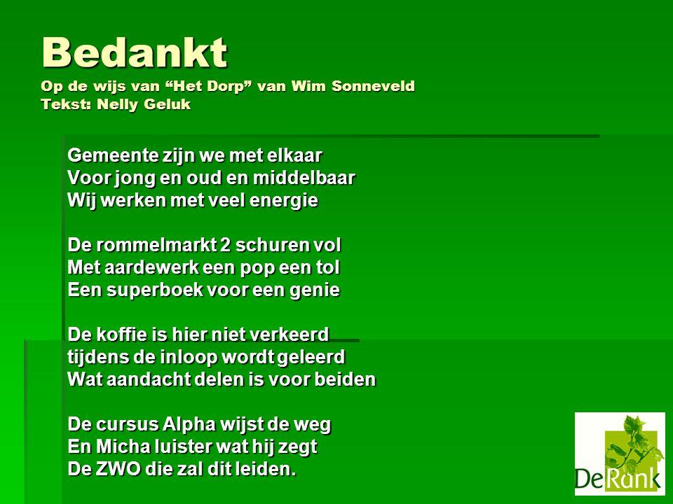 Bedankt Op de wijs van Het Dorp van Wim Sonneveld Tekst: Nelly Geluk