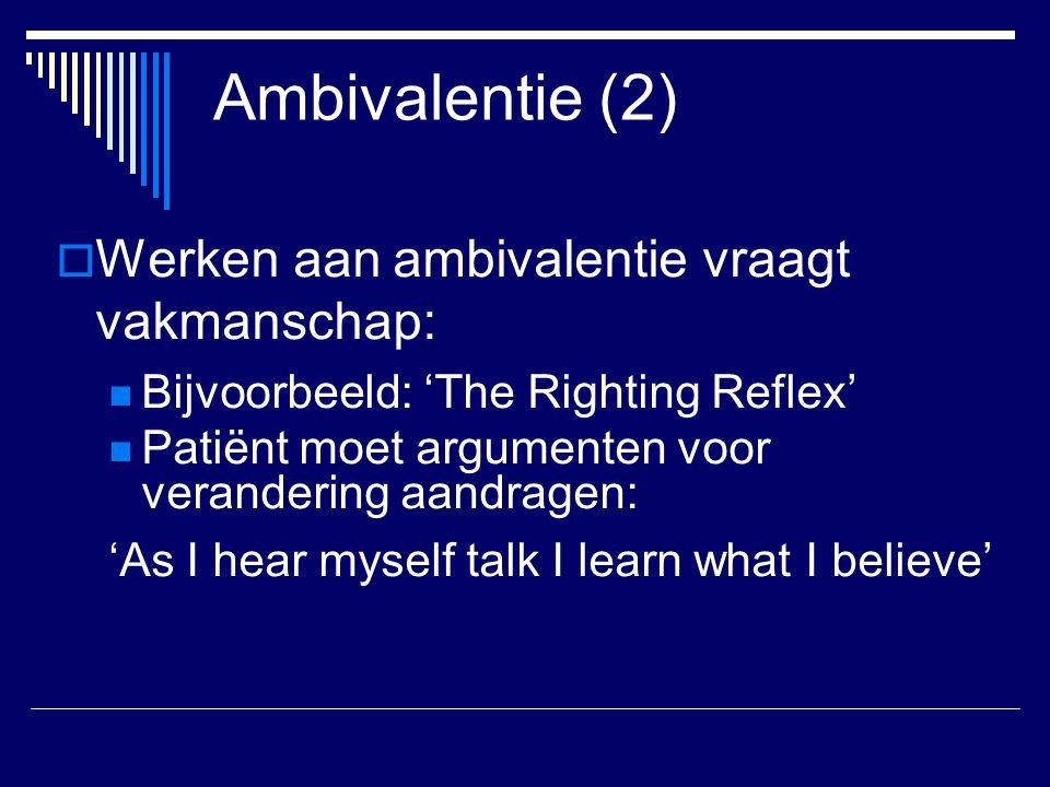Ambivalentie (2) Werken aan ambivalentie vraagt vakmanschap: