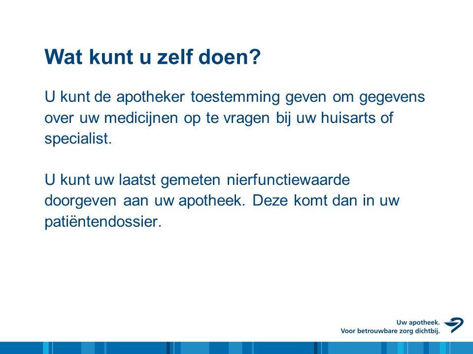 Wat kunt u zelf doen U kunt de apotheker toestemming geven om gegevens. over uw medicijnen op te vragen bij uw huisarts of.