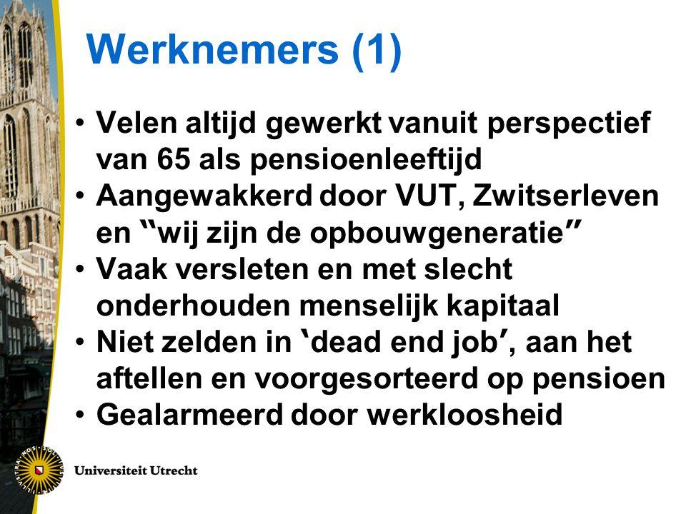 Werknemers (1) Velen altijd gewerkt vanuit perspectief van 65 als pensioenleeftijd.