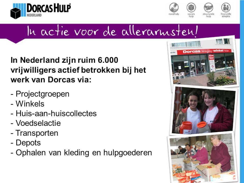 In Nederland zijn ruim 6.000 vrijwilligers actief betrokken bij het werk van Dorcas via: