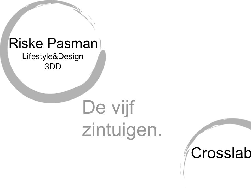 Riske Pasman Lifestyle&Design 3DD De vijf zintuigen. Crosslab