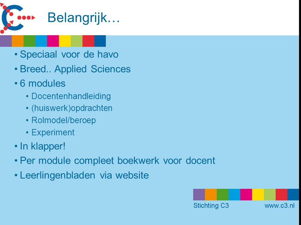 Belangrijk… Speciaal voor de havo Breed.. Applied Sciences 6 modules