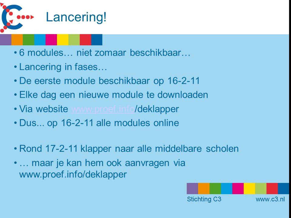 Lancering! 6 modules… niet zomaar beschikbaar… Lancering in fases…