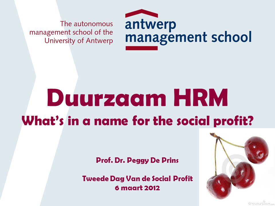Duurzaam HRM What's in a name for the social profit. Prof. Dr