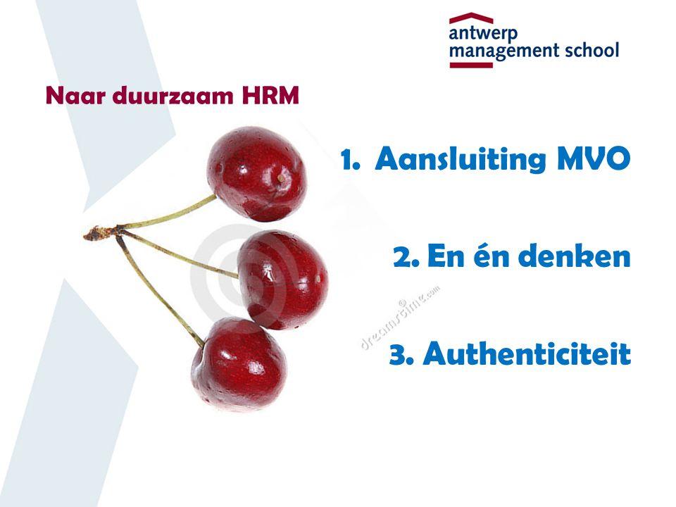 Aansluiting MVO En én denken Authenticiteit Naar duurzaam HRM