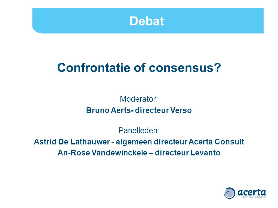 Debat Confrontatie of consensus