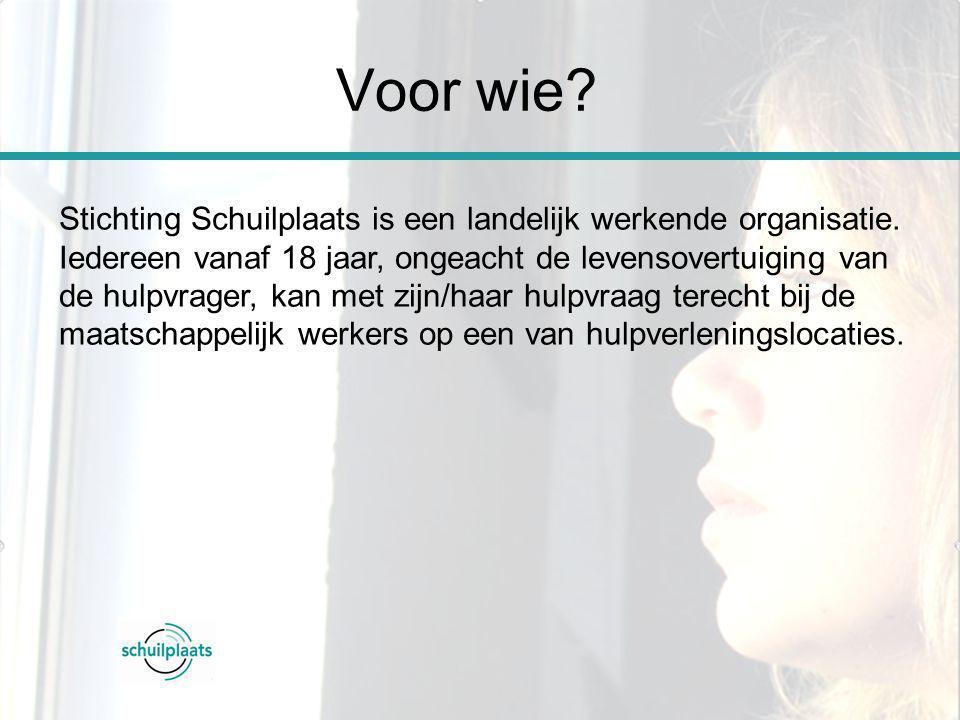 Voor wie Stichting Schuilplaats is een landelijk werkende organisatie.