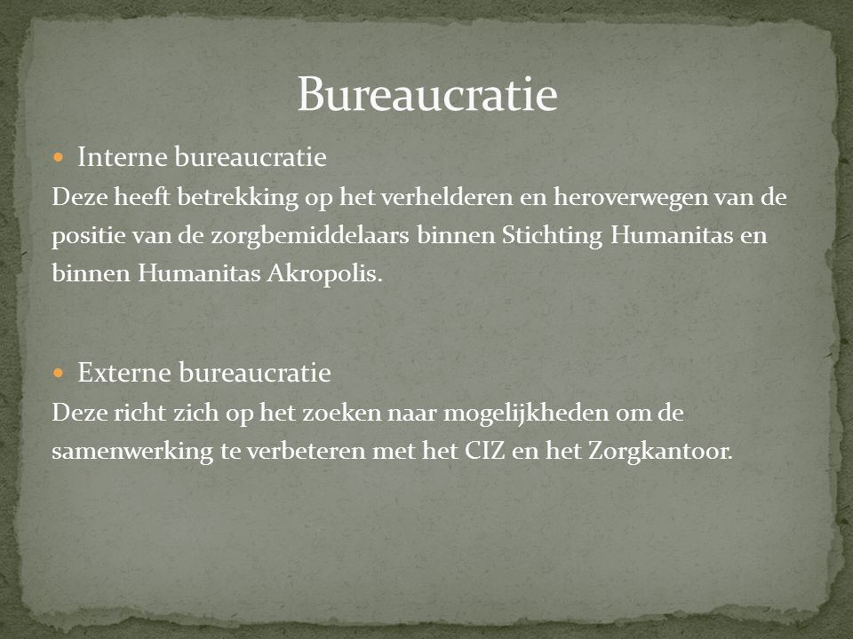 Bureaucratie Interne bureaucratie Externe bureaucratie