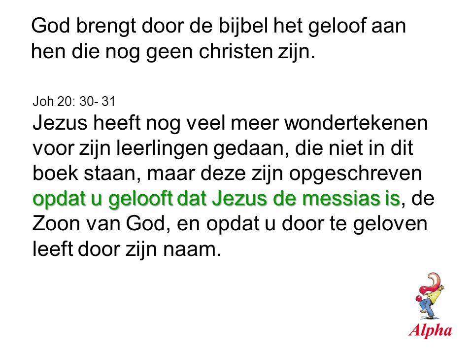 God brengt door de bijbel het geloof aan hen die nog geen christen zijn.