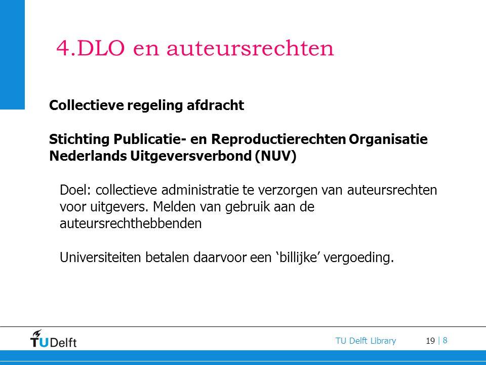 4.DLO en auteursrechten Collectieve regeling afdracht
